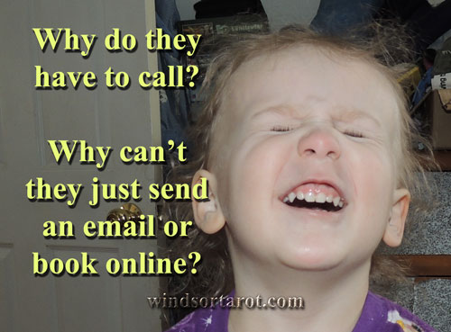 Picture of little girl full of anxiety because of phone ringing. Caption on image: Why do they have to call? Why can't they just send an email or book online?